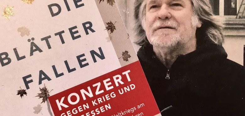 """""""..ehe noch die Blätter fallen..."""" - Konzert gegen Krieg und Vergessen"""