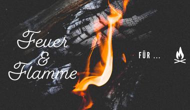 Tesaserbild für den Artikel Feuer und Flamme - Firmung 17+