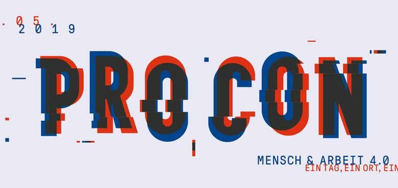 Mensch & Arbeit 4.0 - PRO CON
