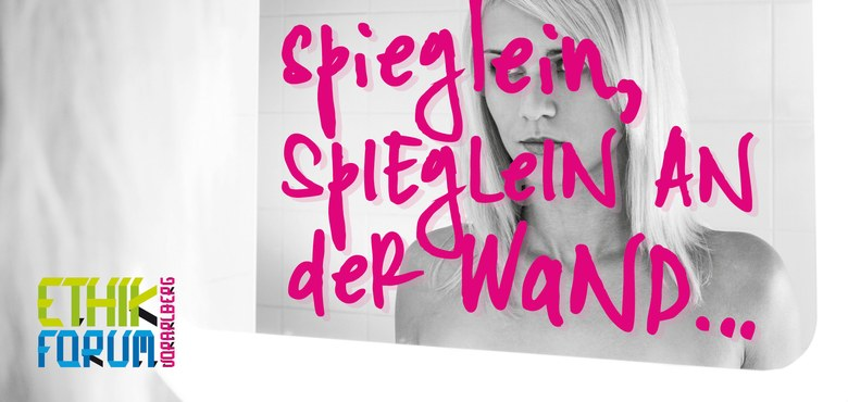 """""""Spieglein, Spieglein an der Wand"""" - 7. EthikForum"""