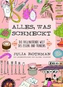 Julia Rothman und Rachel Wharton: Alles, was schmeckt