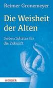 Cover: Die Weisheit der Alten