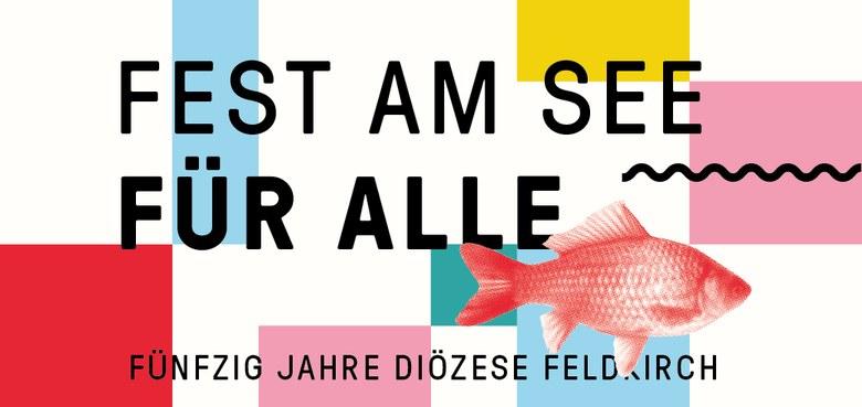 Fest am See - 50 Jahre Diözese Feldkirch