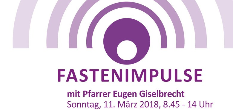 Fastenimpulse mit Pfarrer Eugen Giselbrecht