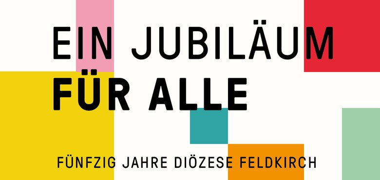 50 Jahre Diözese Feldkirch